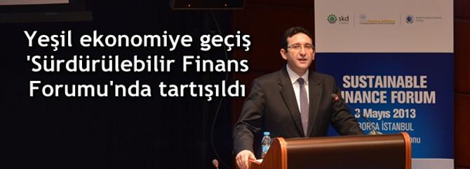Yeşil ekonomiye geçiş 'Sürdürülebilir Finans Forumu'nda tartışıldı
