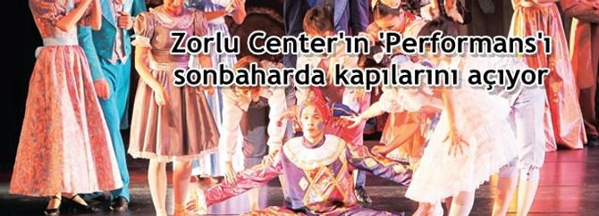 Zorlu Center'ın 'Performans'ı sonbaharda kapılarını açıyor