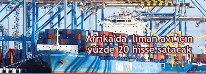 Afrika'da  liman avı için yüzde 20 hisse satacak