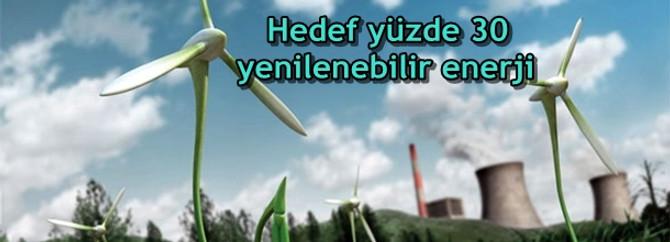 2023'de hedef yüzde 30 yenilenebilir enerji