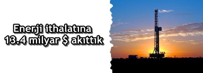Türkiye enerji ithalatına 13.4 milyar dolar akıttı