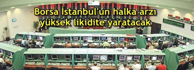 """""""Borsa İstanbul'un halka arzı yüksek likidite yaratacak"""""""