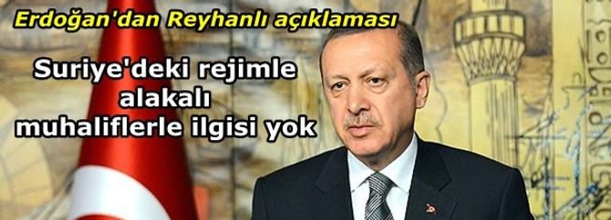 Erdoğan'dan Reyhanlı açıklaması