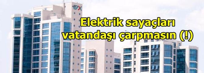 Elektrik sayacı vatandaşı çarpmasın