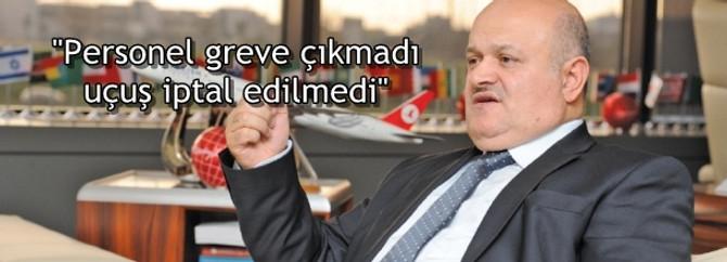 """""""Personel greve çıkmadı, uçuş iptal edilmedi"""""""