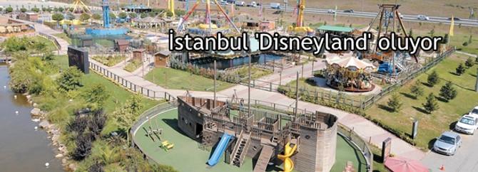 İstanbul 'Disneyland' oluyor