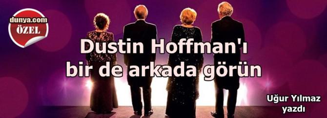 Dustin Hoffman'ı bir de arkada görün