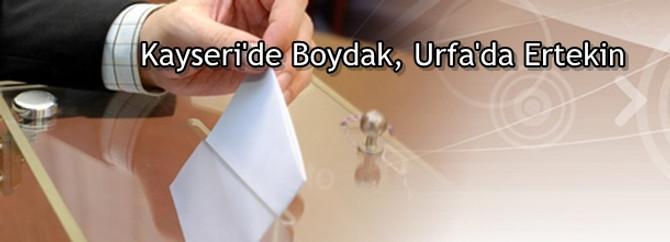 Kayseri'de Boydak, Urfa'da Ertekin