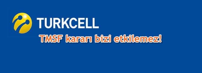 Turkcell: TMSF kararı bizi etkilemez!