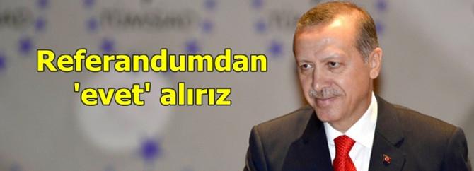 Erdoğan: Referandumdan 'evet' alırız