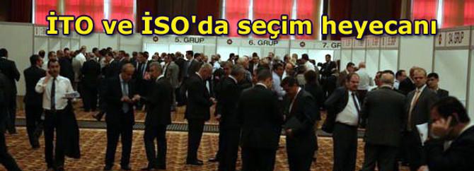 İTO ve İSO'da seçim heyecanı
