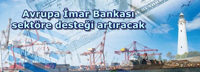 Avrupa İmar Bankası sektöre desteği artıracak