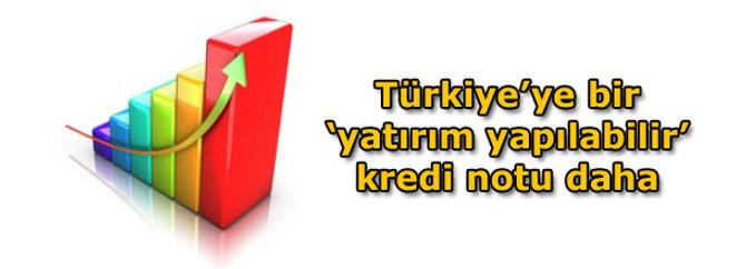 Türkiye'ye bir 'yatırım yapılabilir' kredi notu daha