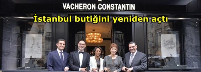 Vacheron Constantin, İstanbul butiğini yeniden açtı
