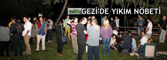 Gezi'de yıkım nöbeti
