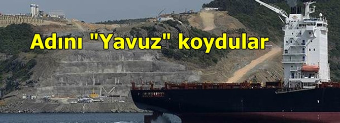 "Üçüncü köprünün adı ""Yavuz"" oldu"