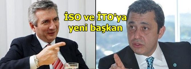İSO ve İTO yeni başkanlarını seçti