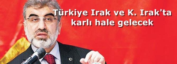 Türkiye Irak ve K. Irak'ta karlı hale gelecek