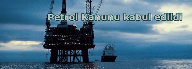 Türk Petrol Kanunu Tasarısı'nın birinci bölümü kabul edildi