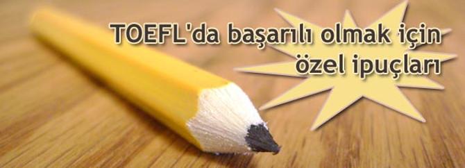 TOEFL'da başarılı olmak için...