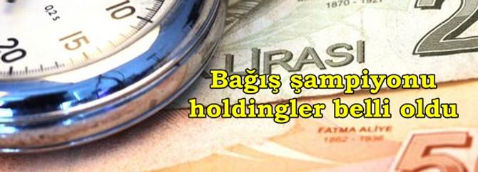 Türkiye'nin bağış şampiyonu holdingler