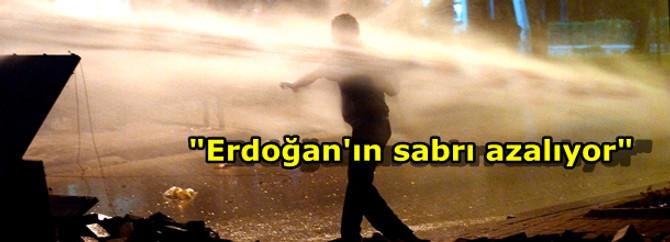 """""""Erdoğan'ın sabrı azalıyor"""""""