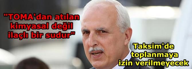 Vali Mutlu: Taksim'de toplanmaya izin verilmeyecek