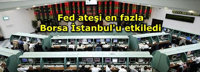 Fed ateşi en fazla Borsa İstanbul'u etkiledi