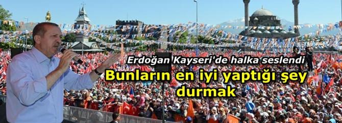 Erdoğan Kayseri'de halka seslendi