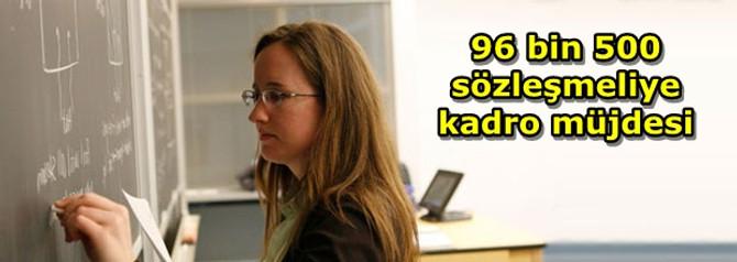 96 bin 500 sözleşmeli personele kadro müjdesi