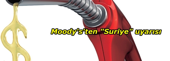 """Moody's'ten """"Suriye"""" uyarısı"""