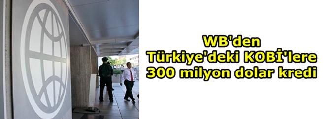 WB'den Türkiye'deki KOBİ'lere 300 milyon dolar kredi