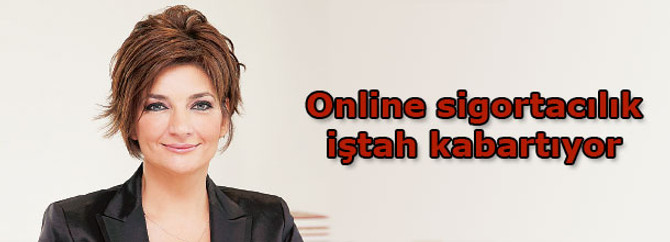 Online sigortacılık iştah kabartıyor