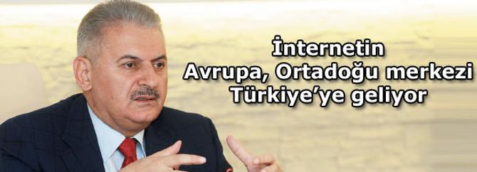 İnternetin Avrupa, Ortadoğu merkezi Türkiye'ye geliyor