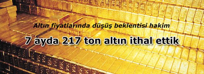7 ayda 217 ton altın ithal ettik