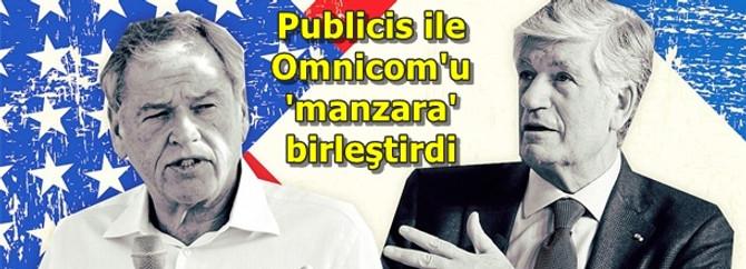 Publicis ile Omnicom'u 'manzara' birleştirdi