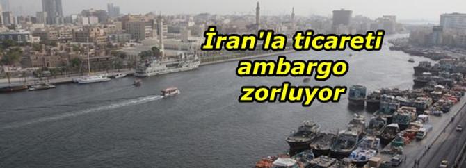İran'la ticareti ambargo zorluyor