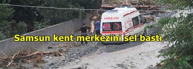Samsun kent merkezini sel bastı