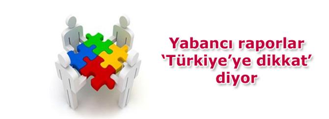 Yabancı kuruluşlara göre Türkiye zayıf halkalardan