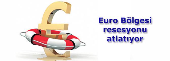 Euro Bölgesi resesyonu atlatıyor