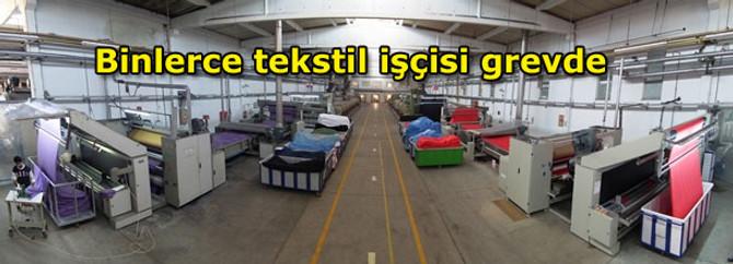 Binlerce tekstil işçisi grevde