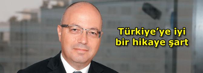 Bürümcekçi: Türkiye'ye iyi bir hikaye şart