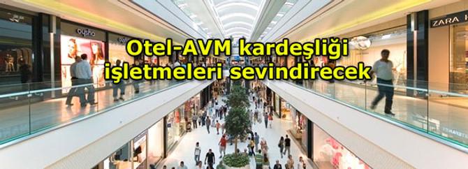 Otel-AVM kardeşliği işletmeleri sevindirecek