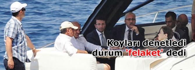 Erdoğan koyları denetledi, durum 'felaket' dedi