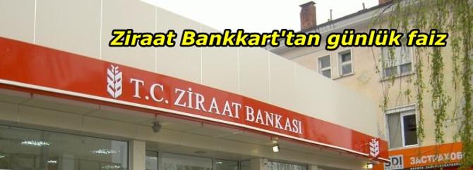 Ziraat Bankkart'tan günlük faiz