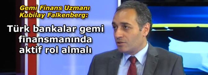 Türk bankalar, gemi finansmanında aktif rol almalı