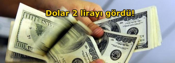 Dolar 2 lirayı gördü!
