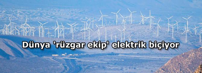 Dünya 'rüzgar ekip' elektrik biçiyor