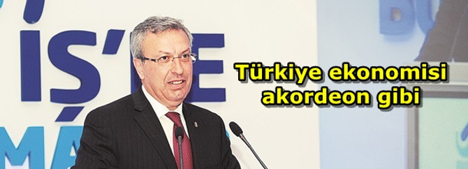 Türkiye  ekonomisi akordeon gibi