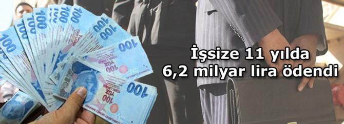 İşsize 11 yılda 6,2 milyar lira ödendi